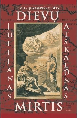 Dievų mirtis. Julijanas Atskalūnas