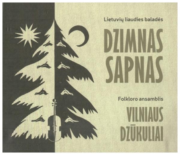 Dzimnas sapnas. Lietuvių liaudies baladės