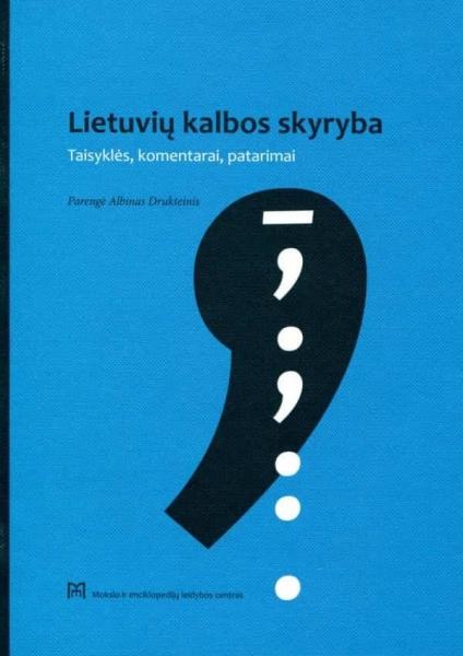 Lietuvių kalbos skyryba: taisyklės, komentarai, patarimai