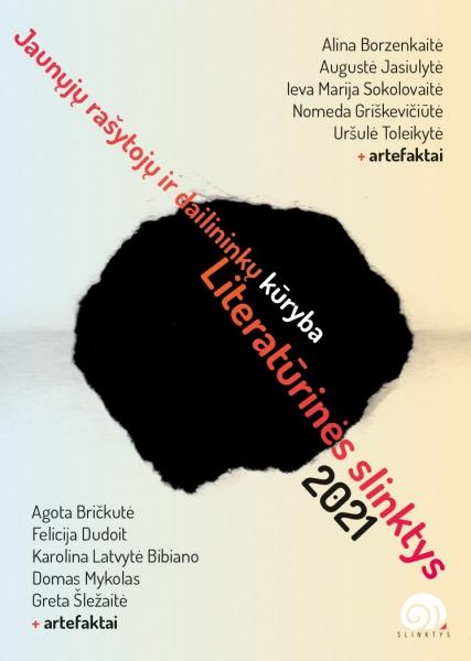 LITERATŪRINĖS SLINKTYS 2021. Jaunųjų rašytojų ir dailininkų kūryba