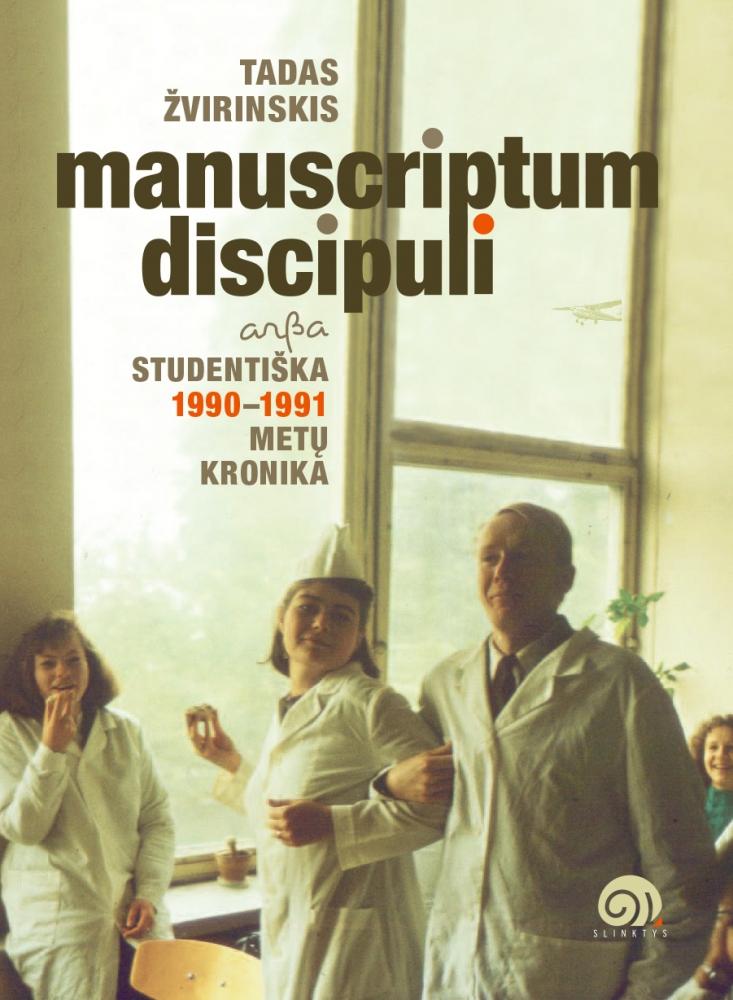 Manuscriptum discipuli arba studentiška 1990-1991 metų kronika