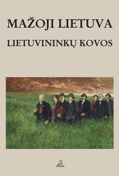 Mažoji Lietuva: lietuvininkų kovos